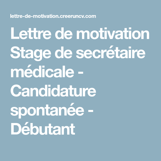 Lettre De Motivation Stage De Secrétaire Médicale