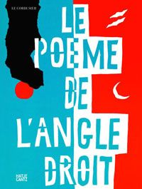 Le Corbusier, Poem of the Right Angle, love this book!