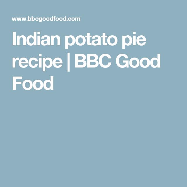 Indian potato pie recipe | BBC Good Food