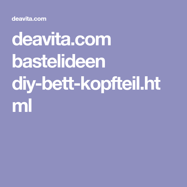 Deavita.com Bastelideen Diy Bett Kopfteil.html