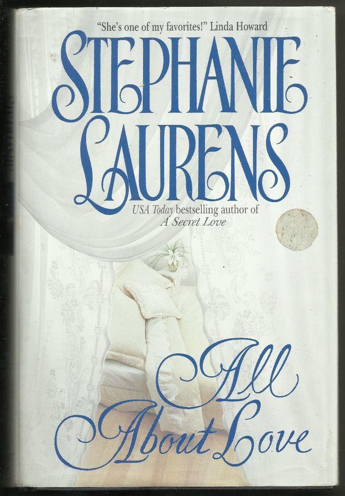All About Love Stephanie Laurens Hardback Book Romance Bar Cynster Avon Regency Romance Books Romance Writers Books