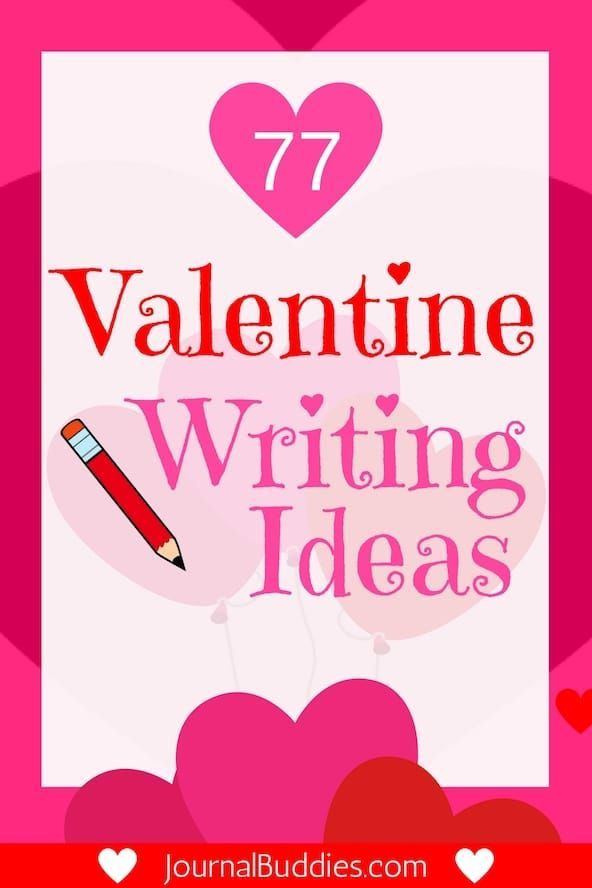 77 Valentine\'s Writing Ideas | Prompts, Students and Journal topics