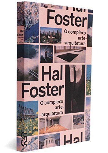 Complexo Arte-Arquitetura por Hal Foster http://www.amazon.com.br/dp/8540507978/ref=cm_sw_r_pi_dp_rn20wb0NGQERV