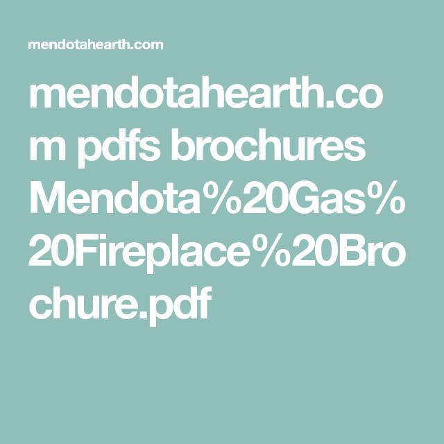 Mendotahearth Com Pdfs Brochures Mendota 20gas 20fireplace