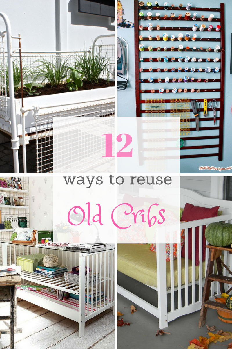 diy repurposed furniture. what to do with old cribs. diy