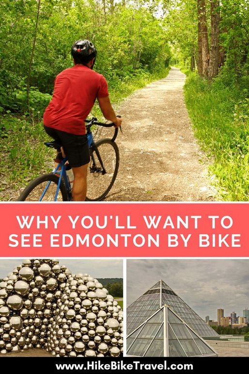 Why You Ll Want To See Edmonton By Bike Bike Trails Bike