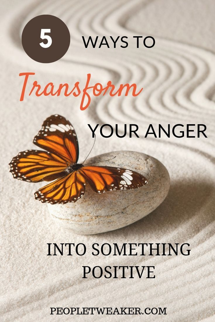 Ready To Change Your Life 5 Ways To Turn Anger Into Something Positive Positivity Transformation Angerm How To Control Anger Anger Anger Management Quotes
