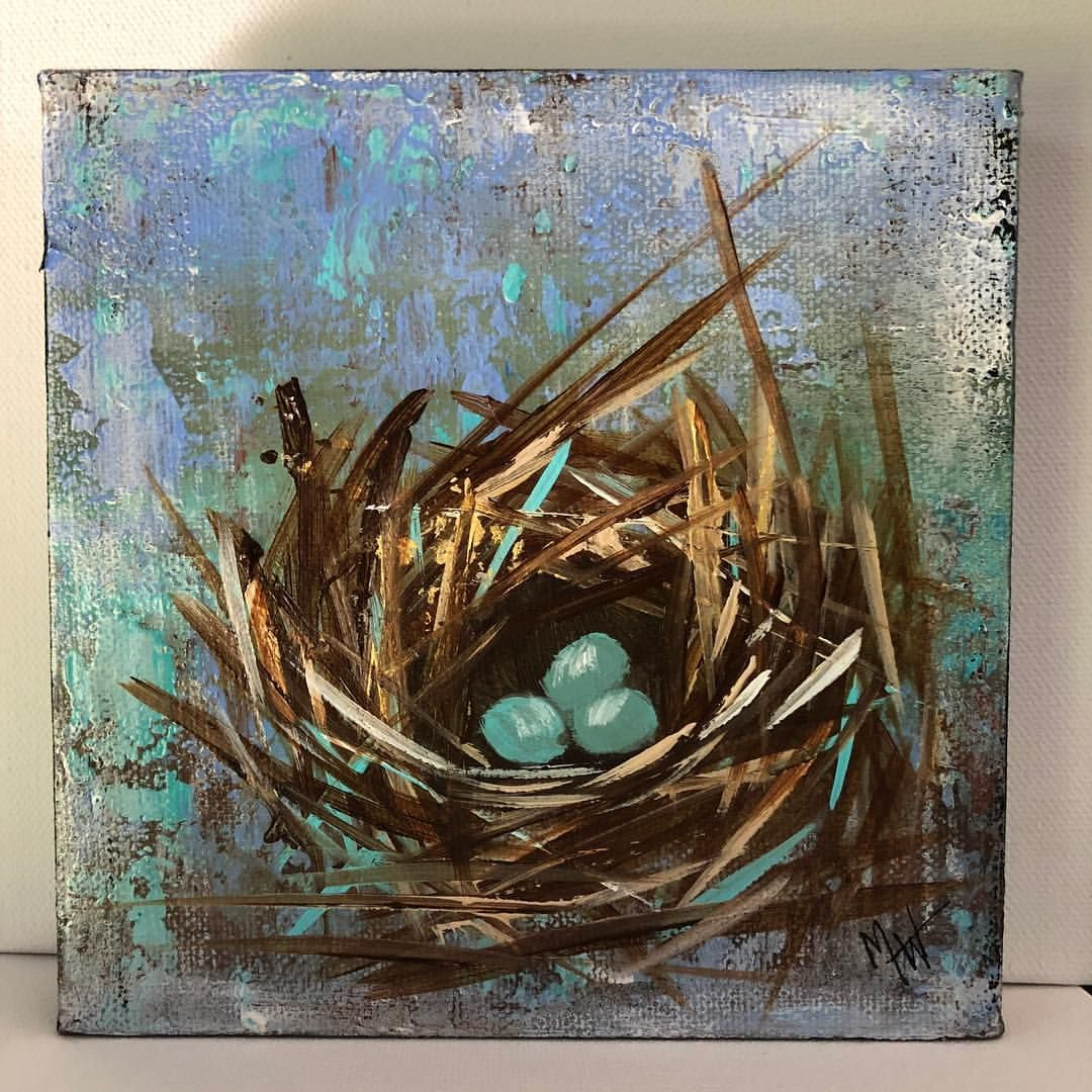 My Favorite Thing To Paint Above Everything Else Is Birds Nest I