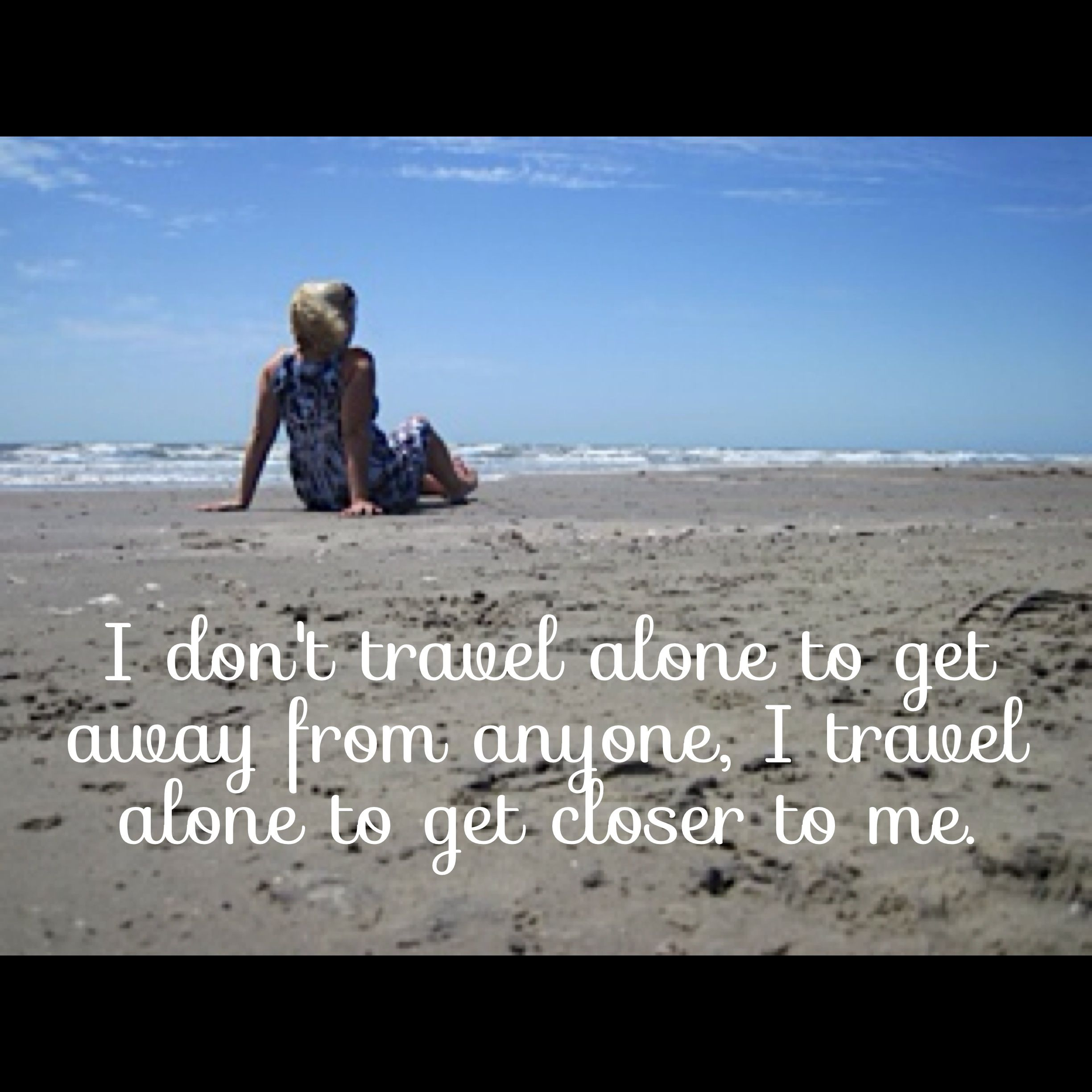 Travel Alone Quotes Inspiration Self Photo With My Words To Describe Why I Love To Travel Solo