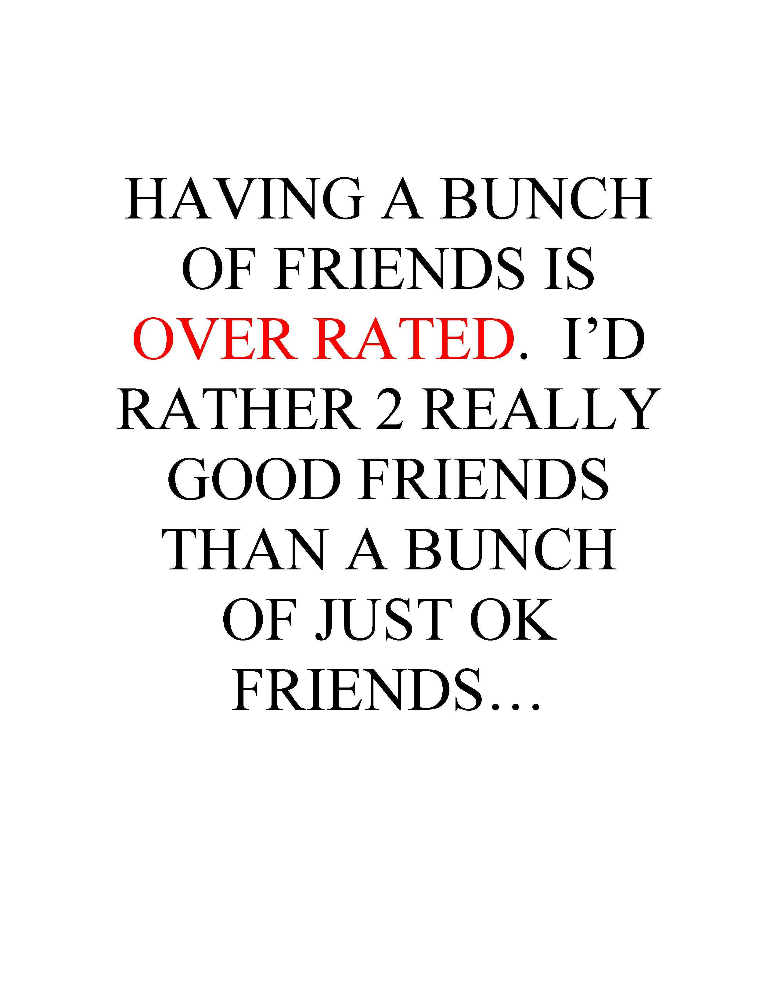 Having A Bunch Of Friends Is Over Rated I D Rather Have 2