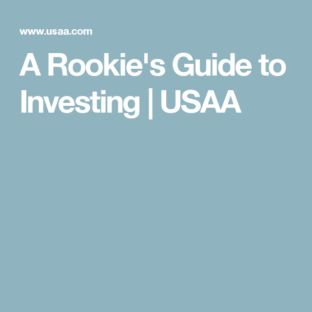 A Rookie S Guide To Investing Usaa Investing Investment