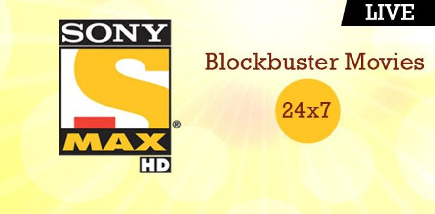 Sony Max Hd Live Channel Online Tv Channels Live Tv Streaming Tv Channels