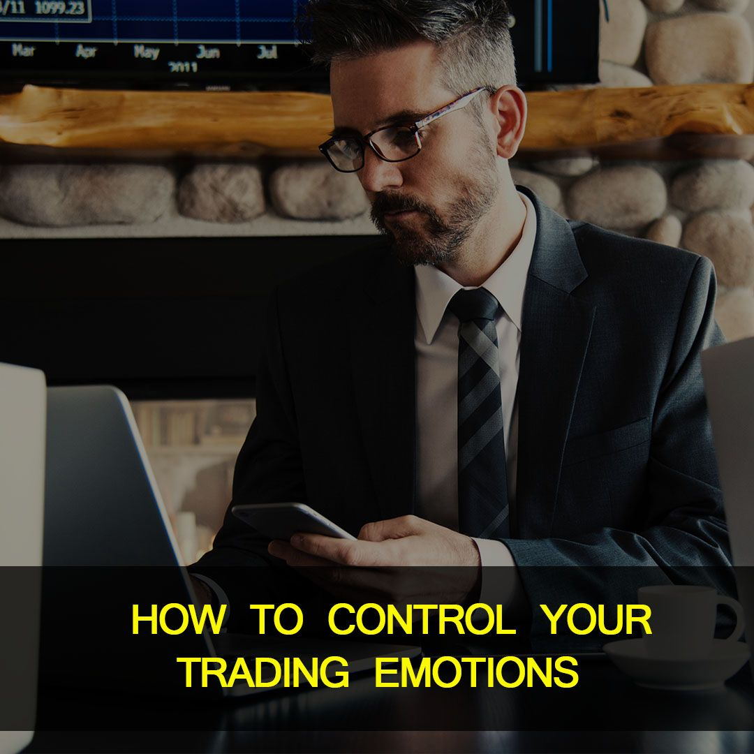 How to Manage the Emotions of Trading