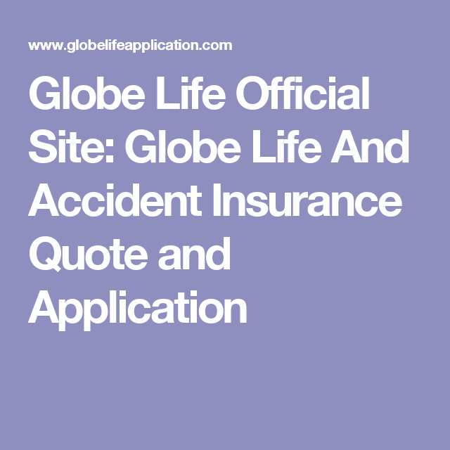Globe Life Insurance Quotes New Globe Life Official Site Globe Life And Accident Insurance Quote