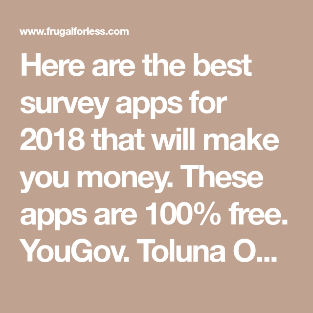 20+ Best Survey Apps That Will Make You Money (Updated 2019