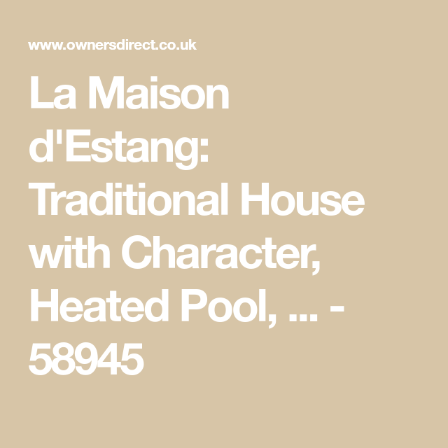 La Maison D Estang Traditional House With Character Heated Pool
