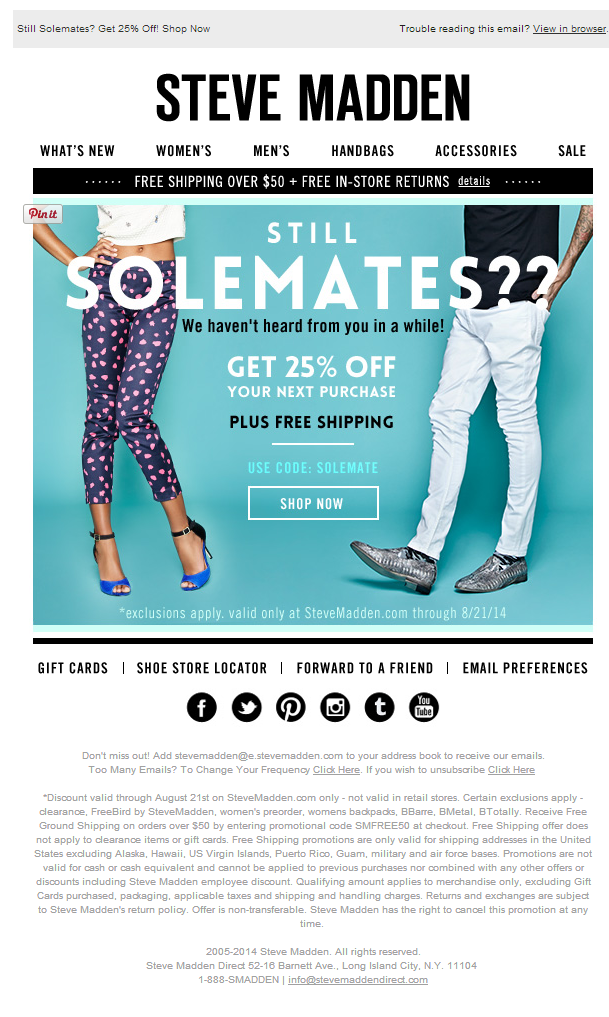 """Steve Madden. """"We haven't heard from you in a while."""" Subject Line: Still Solemates? Here's 25% Off!"""