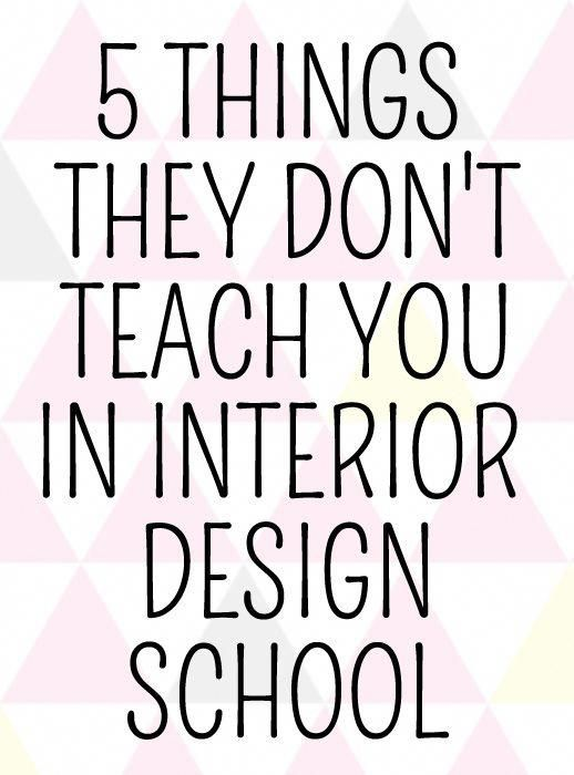 5 things they don t teach you in interior design school - What do you learn in interior design school ...