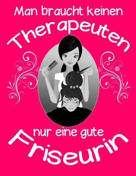 Man Braucht Keinen Therapeuten Nur Eine Gute Friseurin