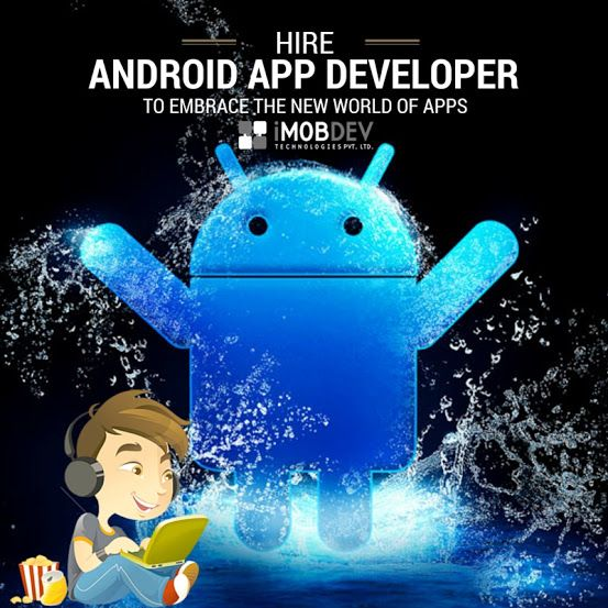 Hire #Android App #developers India for flexible Development: iMOBDEV Technologies
