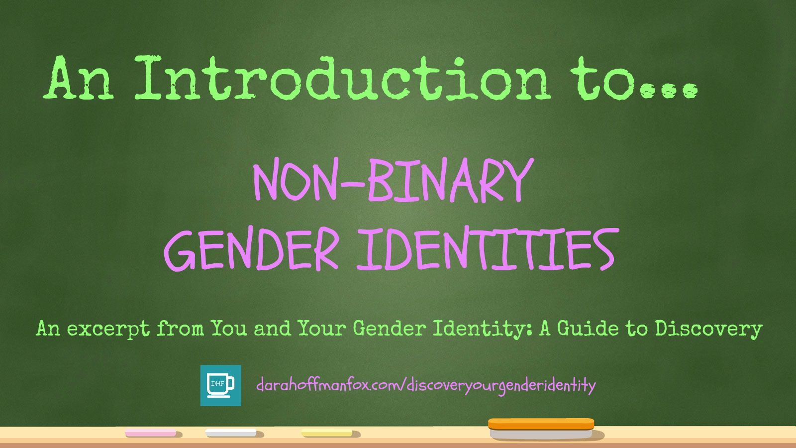 An Introduction To Non Binary Gender Identites Dara Hoffman Fox Gender Identity Non Binary Gender Gender