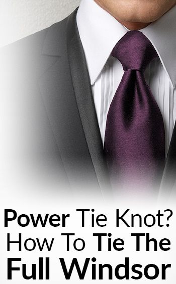 300f12ce5323ab Full Windsor Knot - How To Properly Tie Double Windsor Knots 2019 ...