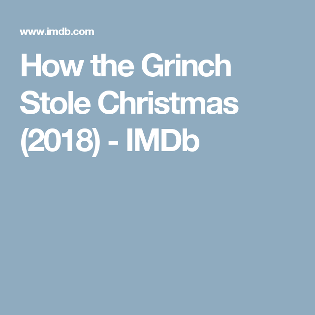 how the grinch stole christmas 2018 imdb le grinch les livres pour - How The Grinch Stole Christmas Imdb