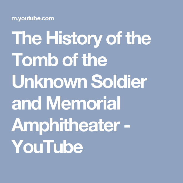 The History of the Tomb of the Unknown Soldier and Memorial Amphitheater - YouTube