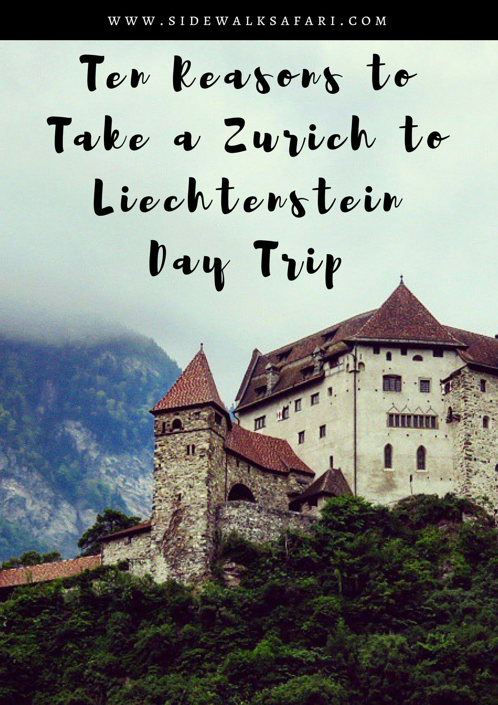 Ten Reasons to Take a Zurich to Liechtenstein Day Trip