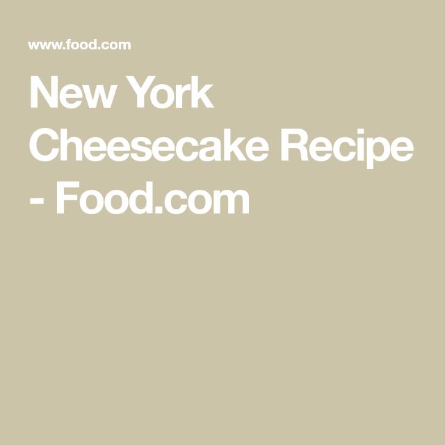 New York Cheesecake Recipe  Food.com  The post New York Cheesecake Recipe  Food….
