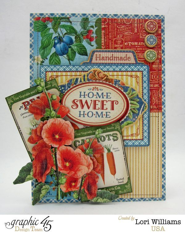 Home Sweet Home Graphic 45 Card by Lori Williams