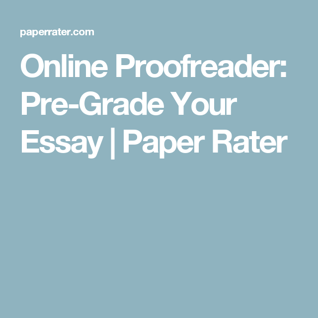 online proofreader pre grade your essay paper rater college online proofreader pre grade your essay