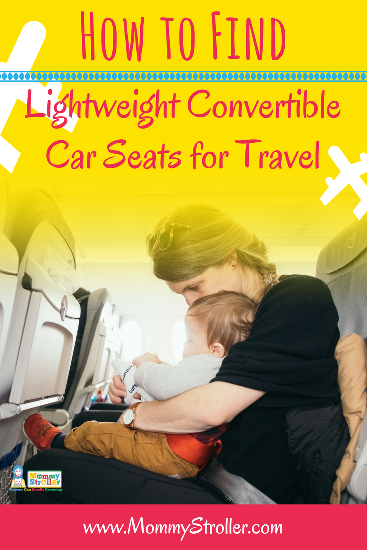 A Guide To Selecting The Best Lightweight Convertible Car Seat For