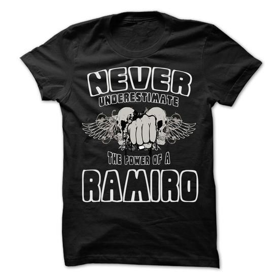 NEVER UNDERESTIMATE THE POWER OF RAMIRO - Awesome Name  - #tee outfit #cream sweater. LIMITED TIME PRICE => https://www.sunfrog.com/LifeStyle/NEVER-UNDERESTIMATE-THE-POWER-OF-RAMIRO--Awesome-Name-Shirt-.html?68278