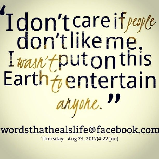 I Dont Care Don T Care Quotes Dont Like Me Quotes I Dont Care Quotes