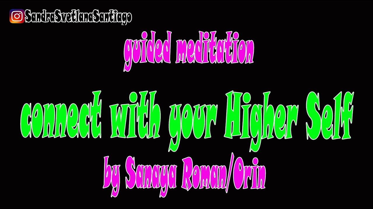 Guided meditation | Connect with your Higher Self | Sanaya ...