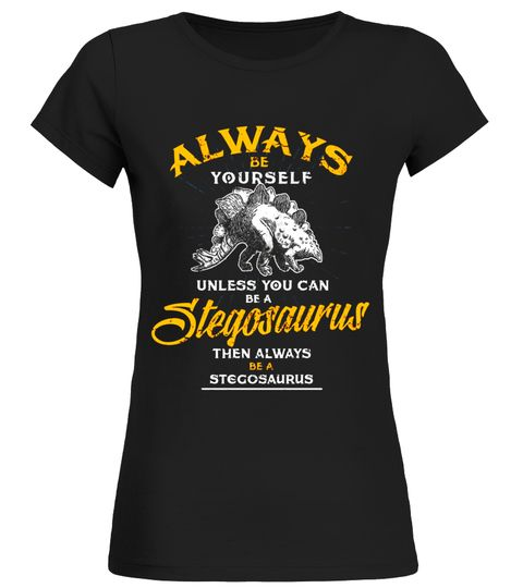 Always be yourself shirt be a stegosaurus dinosaur shirt do it always be yourself shirt be a stegosaurus dinosaur shirt do it yourself t shirt solutioingenieria Images