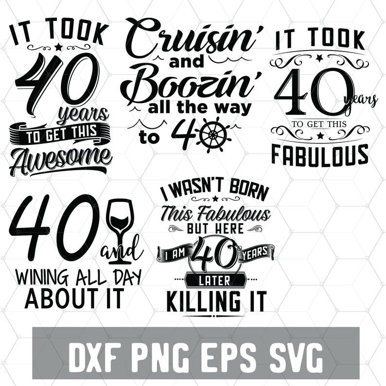 Funny 40th Birthday 40 Years Svg Birthday 40 Png Digital Etsy In 2020 40th Birthday Funny 40th Birthday Old Quotes