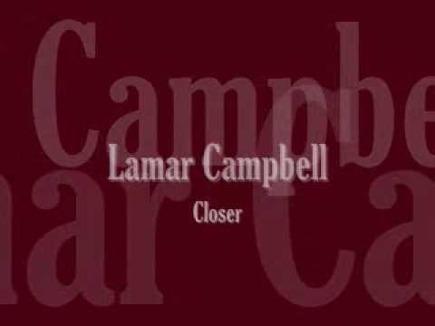Lamar Campbell Closer Christian Music Lamar My Music