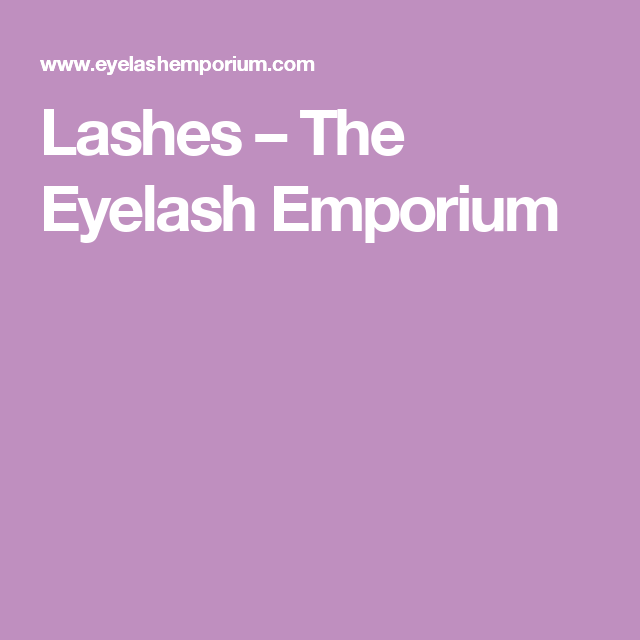 Lashes The Eyelash Emporium Eyelash Extensions Pinterest
