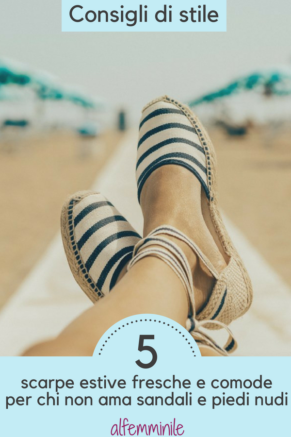 Scarpe estive: 5 alternative fresche per chi non ama i sandali