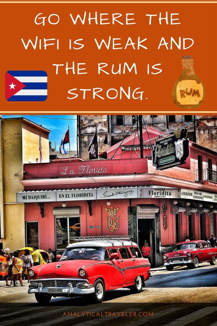 Go where the wifi is weak and the rum is strong, go to Cuba, Cuba travel, what to do in cuba, #cuba, #cubatravel, #travelquotes, #rum, #lafloridita, #oldhavana, #vinales
