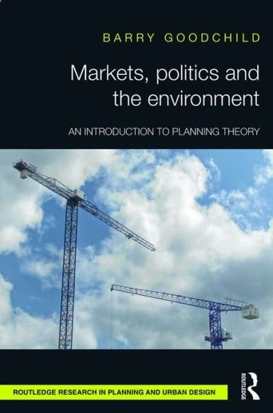 Markets, Politics and the Environment: An Introduction to Planning Theory