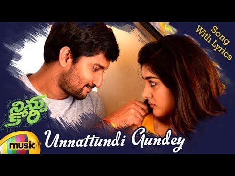 20 Ninnu Kori Telugu Movie Songs Unnattundi Gundey Song With Lyrics Nani Nivetha Thomas Youtube Movie Songs Songs Ninnu Kori Movie