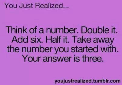Think Of A Number 1 10 Double It Add Six Half It Take Away The Number You Started With Your Answer Is Thre Brain Teasers For Kids Funny Riddles Brain Teasers