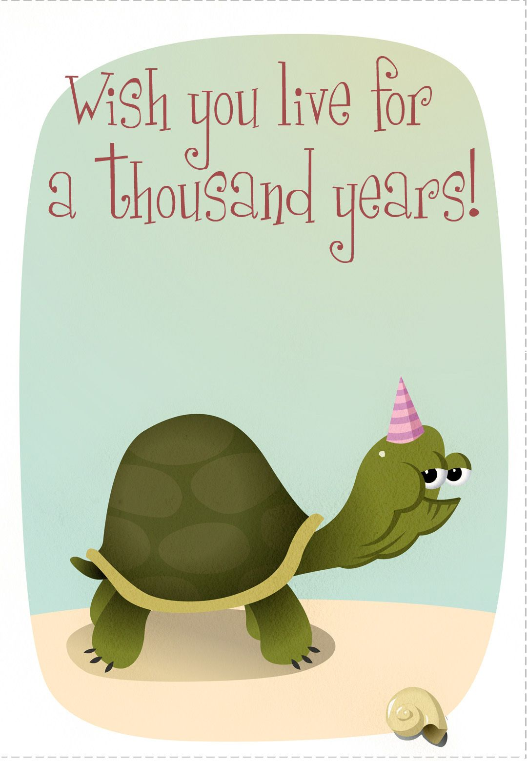 Free Printable Live For Thousand Years Greeting Card