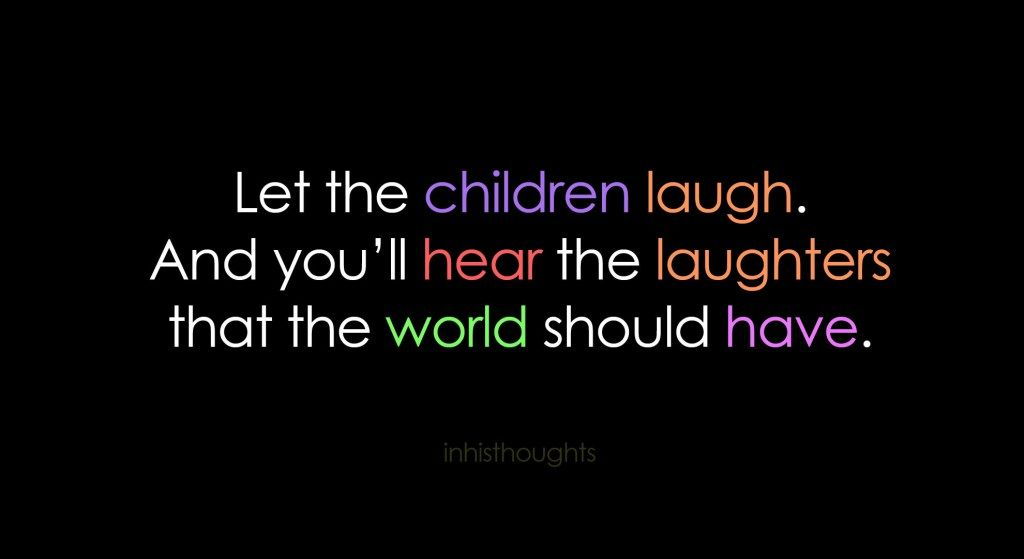 Children S Laughter Laughter Kids Laughing Quotes To Live By