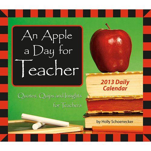 An Apple a Day for Teacher 2013 Desk Calendar Teaching