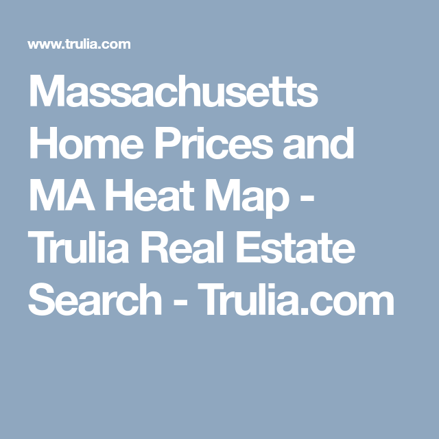 Trulia Real Estate Listings Homes For Sale Housing Data: Massachusetts Home Prices And MA Heat Map