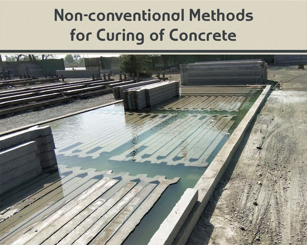 Non Conventional Curing Methods In Concrete Construction Concrete Curing Water Cement Ratio Concrete